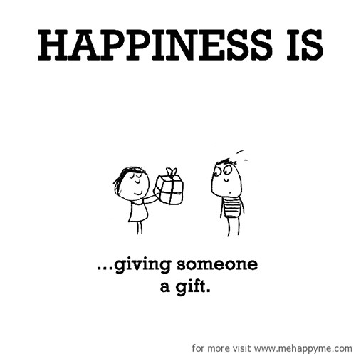 Happiness #337: Happiness is giving someone a gift.