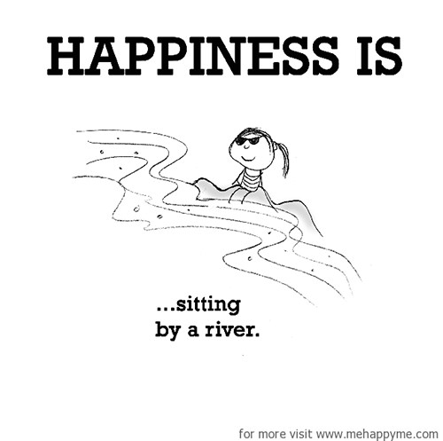 Happiness #348: Happiness is sitting by a river.