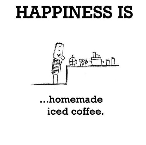 Happiness #376: Happiness is homemade iced coffee.