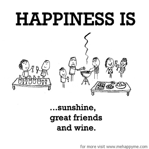Happiness #381: Happiness is sunshine, great friends and wine.