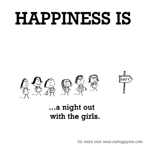 Happiness #391: Happiness is a night out with the girls.