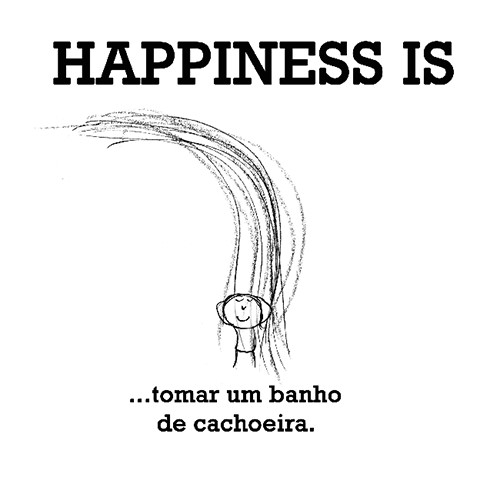 Happiness #392: Happiness is tomar um banho de cachoeira.
