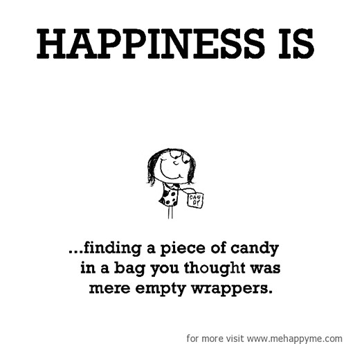 Happiness #393: Happiness is finding a piece of candy in a bag you thought was mere empty papers.