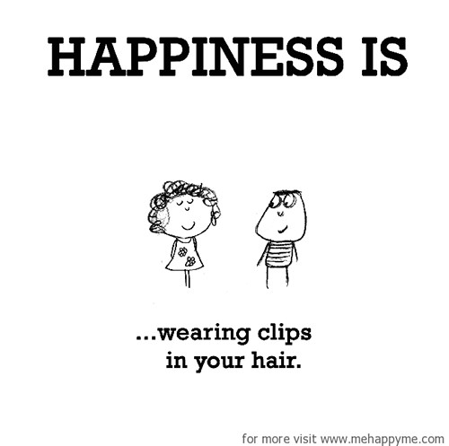 Happiness #396: Happiness is wearing clips in your hair.