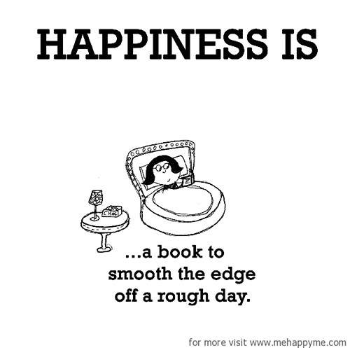 Happiness #397: Happiness is a book to smooth the edge of a rough day.