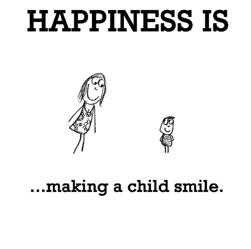 Happiness #403: Happiness is making a child smile.