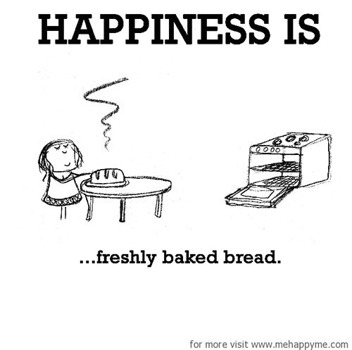 Happiness #433: Happiness is freshly baked bread.