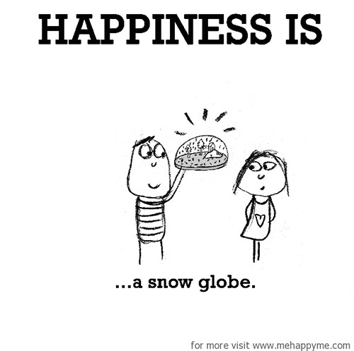 Happiness #435: Happiness is a snow globe.