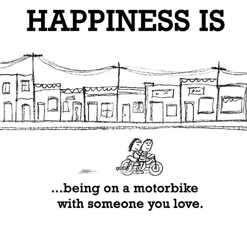 Happiness #437: Happiness is being on a motorbike with someone you love.