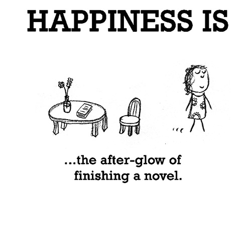 Happiness #465: Happiness is the after-glow of finishing a novel.