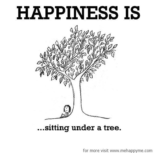 Happiness #475: Happiness is sitting under a tree.