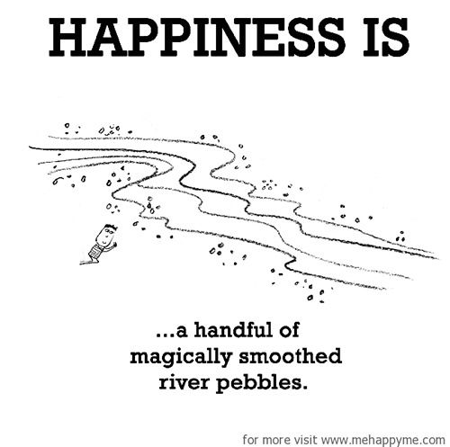 Happiness #484: Happiness is a handful of magically smoothed river pebbles.
