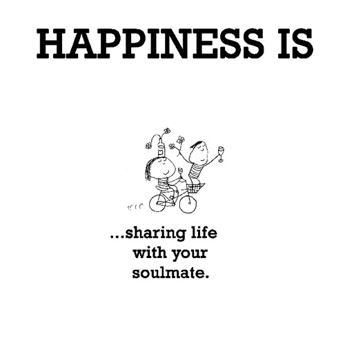 Happiness #496: Happiness is sharing life with your soulmate.
