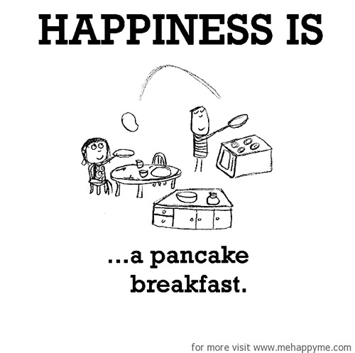 Happiness #499: Happiness is a pancake breakfast.
