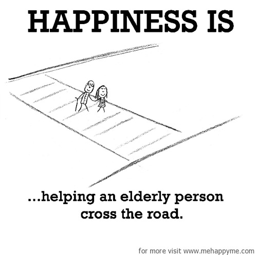 Happiness #515: Happiness is helping an elderly person cross the road.
