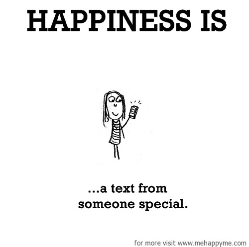 Happiness #521: Happiness is a text from someone special.