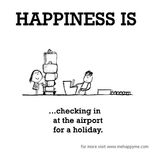 Happiness #527: Happiness is checking in at the airport for a holiday.