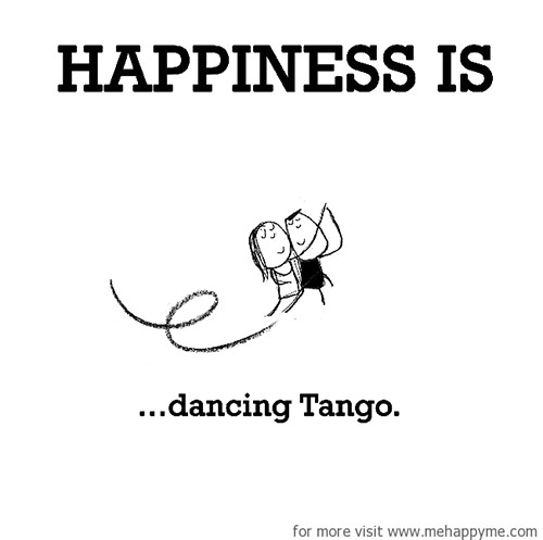 Happiness #535: Happiness is dancing tango.