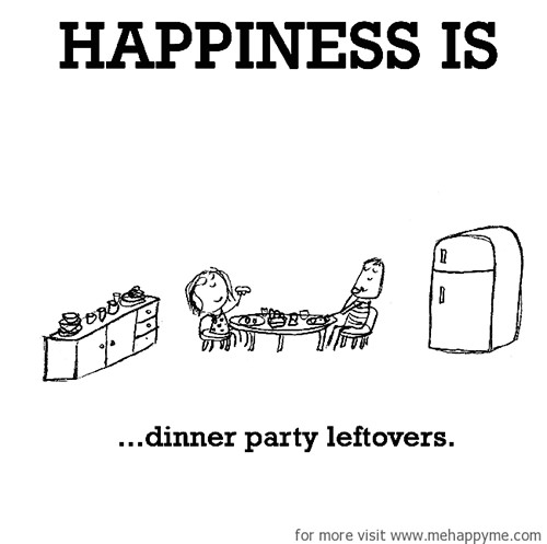 Happiness #540: Happiness is dinner party leftovers.