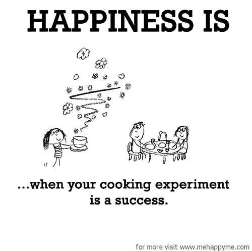 Happiness #545: Happiness is when your cooking experiment is a success.