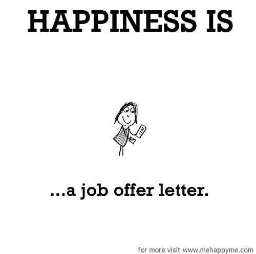 Happiness #549: Happiness is a job offer letter.
