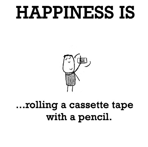 Happiness #557: Happiness is roiling a cassette tape with a pencil.