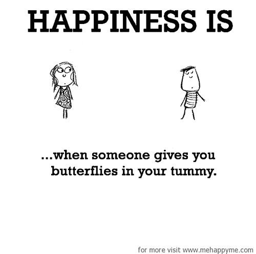 Happiness #561: Happiness is when someone give you butterflies in your tummy.