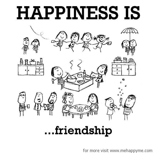Happiness #565: Happiness is friendship.