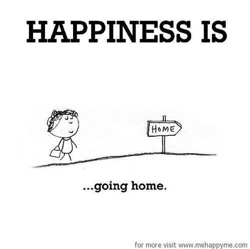 Happiness #583: Happiness is going home.