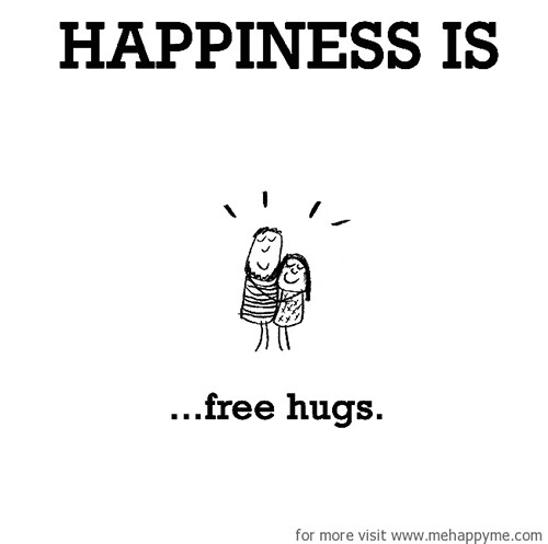 Happiness #589: Happiness is free hugs.