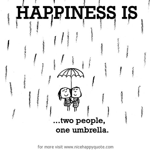 Happiness #607: Happiness is two people one umbrella.