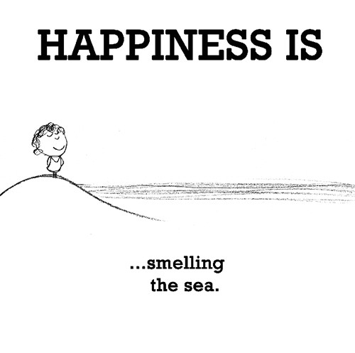 Happiness #610: Happiness is smelling the sea.