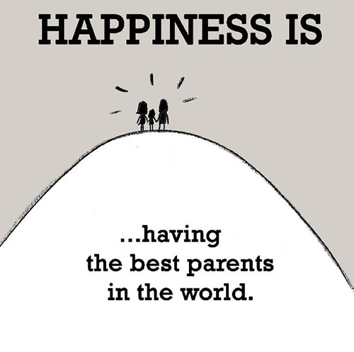 Happiness #615: Happiness is having the best parents in the world.