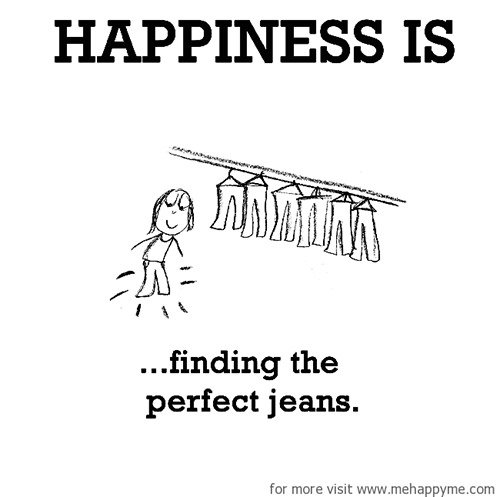 Happiness #622: Happiness is finding the perfect jeans.