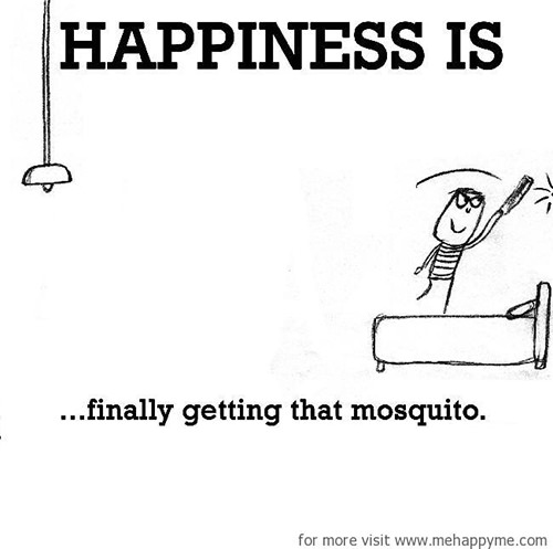 Happiness #639: Happiness is finally getting that mosquito.
