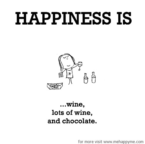 Happiness #646: Happiness is wine lots of wine and chocolate.