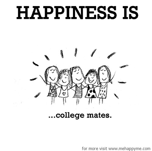 Happiness #652: Happiness is college mates.