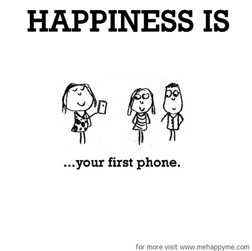 Happiness #670: Happiness is your first phone.
