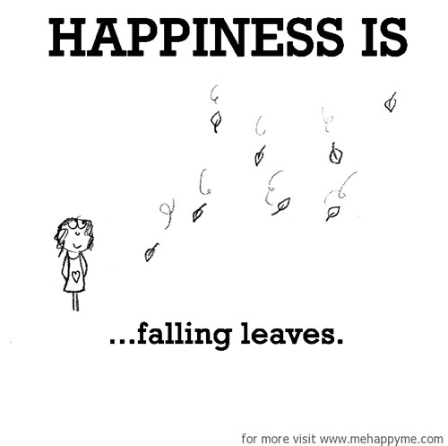 Happiness #681: Happiness is falling leaves.