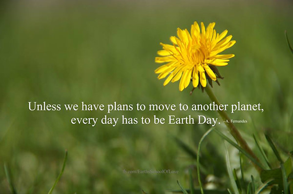 Hard Truths #18: Unless you have plans to move to another planet, every day has to be Earth Day.
