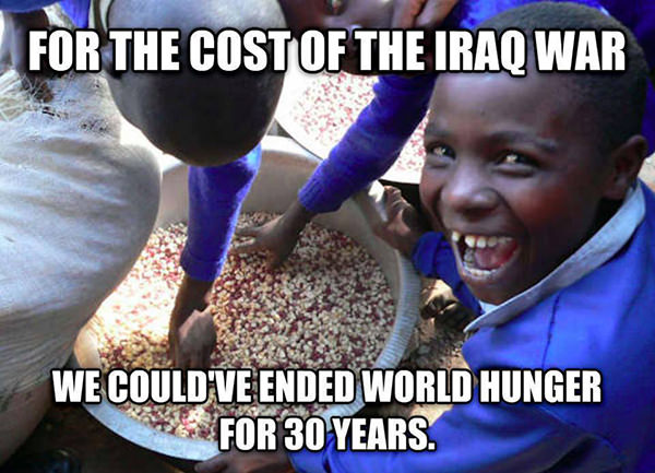 Hard Truths #28: For the cost of the Iraq war, we could've ended world hunger for 30 years.