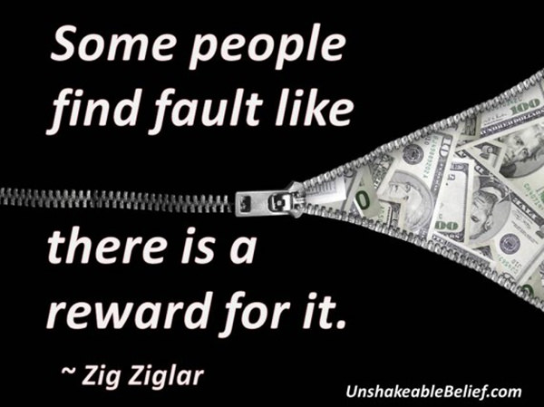 Hard Truths #60: Some people find fault like there is a reward for it.