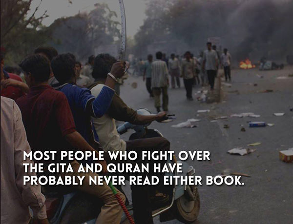 Hard Truths #69: Most people who fight over the Gita and Quran have probably never read either book.