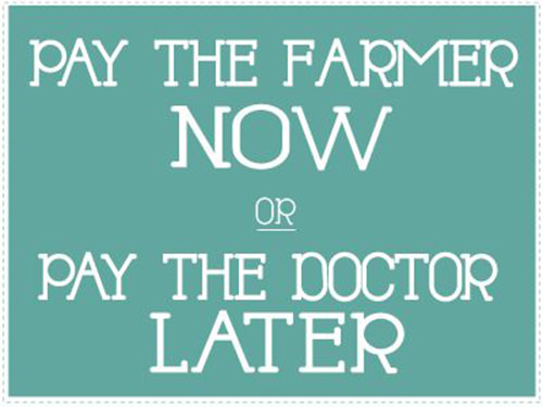 Hard Truths #80: Pay the farmer now, or pay the doctor later.