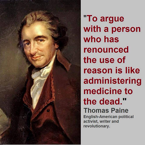 Hard Truths #109: To argue with a person who has renounced the use of reason is like administering medicine to the dead.