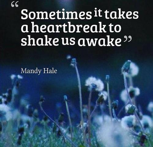Hard Truths #119: Sometimes it takes a heartbreak to shake us awake.