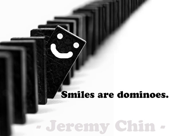 Jeremy Chin #1: Smiles are dominoes. - Jeremy Chin