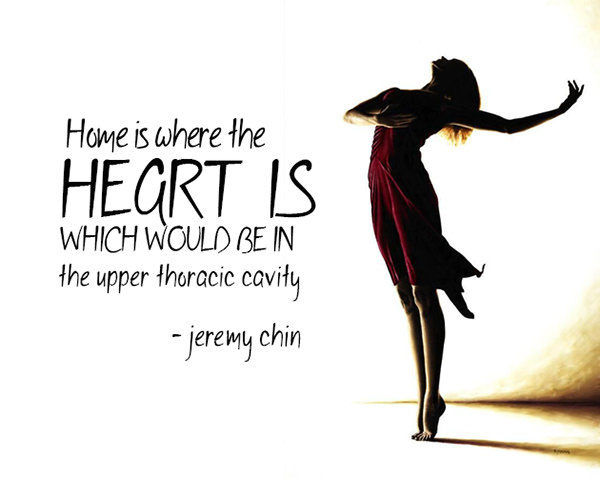 Jeremy Chin #6: Home is where the heart is, which would be in the upper thoracic cavity. - Jeremy Chin
