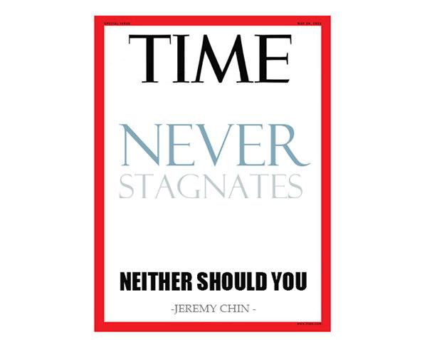 Jeremy Chin #17: Time never stagnates. Neither should you. - Jeremy Chin