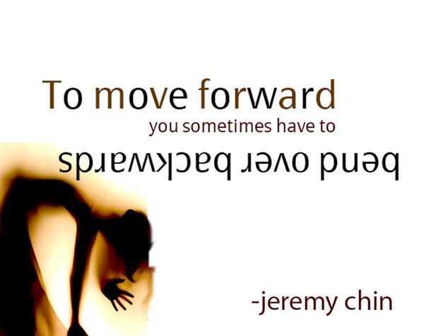 Jeremy Chin #28: To move forward you sometimes have to bend over backwards. - Jeremy Chin